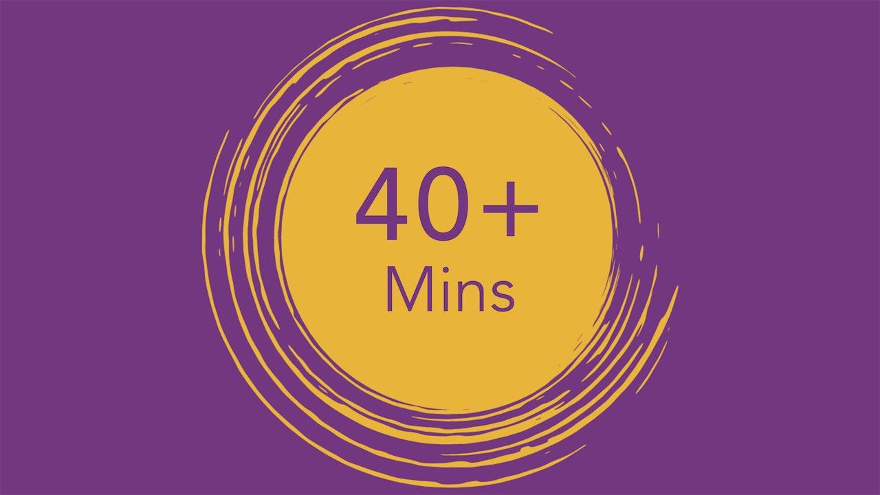 40+ Minutes