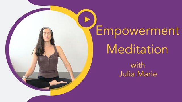 Julia Marie : Empowerment Meditation