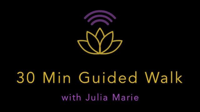 Julia Marie : Meditation - 30-Minute Guided Walk