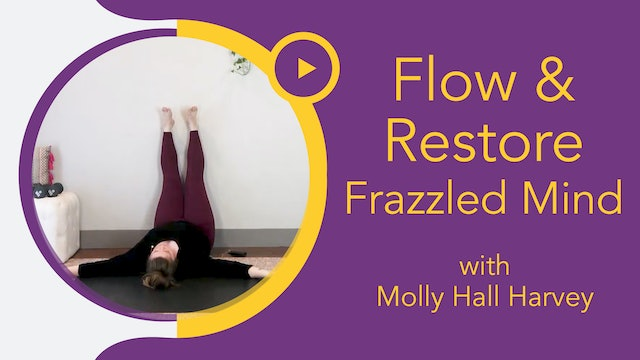 Molly : Flow & Restore - UnFrazzle Your Mind