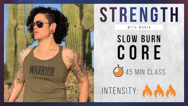 Maria - Slow Burn: Powerhouse Flow
