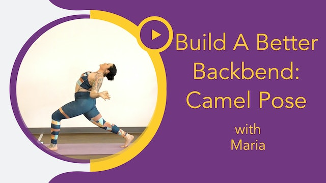 Maria : Build a Better Backbend - Foundations Day 2