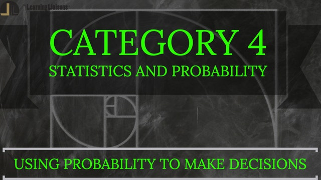 D. Using Probability to Make Decisions