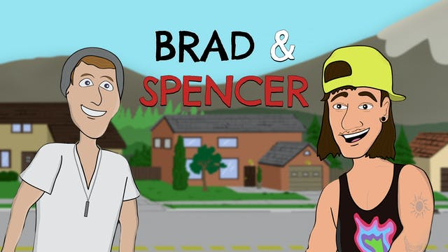 Brad & Spencer