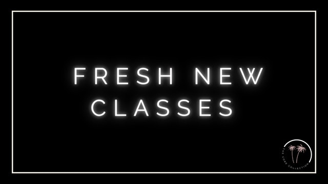 FRESH NEW CLASSES