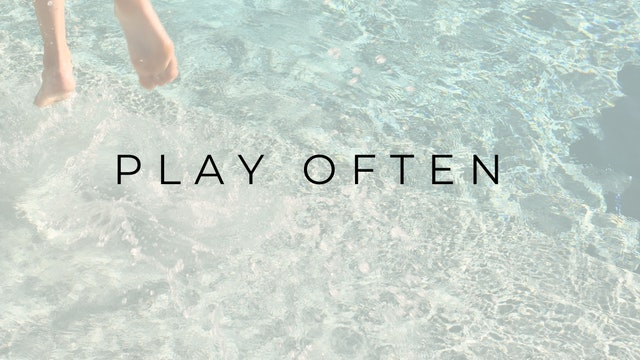 PLAY OFTEN