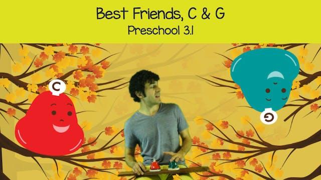 C and G, Best Friends (Preschool 3.1)