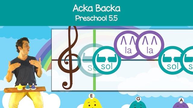 Acka Backa (Preschool 5.5)