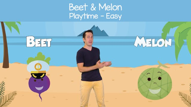 Beet & Melon (Playtime -- Easy)