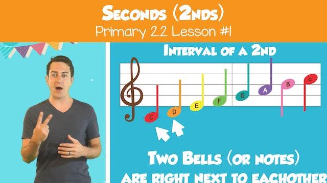 Seconds (Lesson Part I -- Primary 2.2.1)