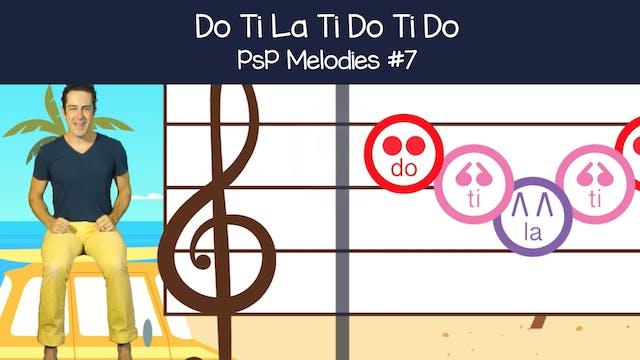 Do Ti La Ti Do Ti Do (PsP Melodies #7)
