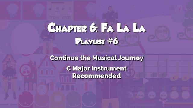 Chapter 6: Fa La La