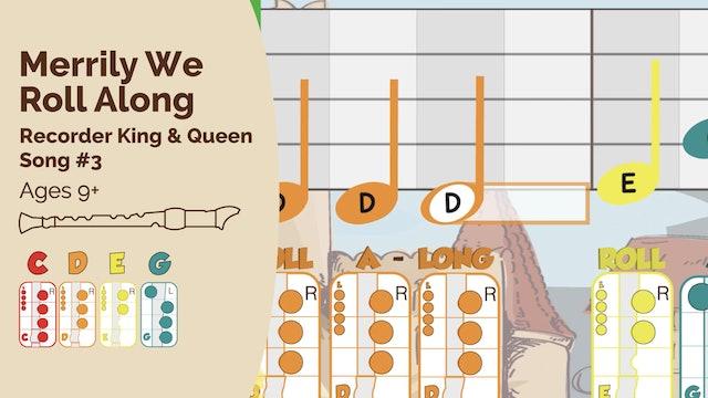 Merrily We Roll Along CDE (King & Queen -- Recorder Prodigies -- Song 3)
