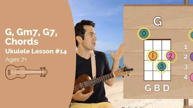 Ukulele Lesson #14 - G, GM7, G7 Chords