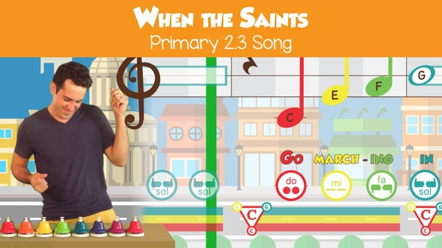 When the Saints (Song -- Primary 2.3.3)