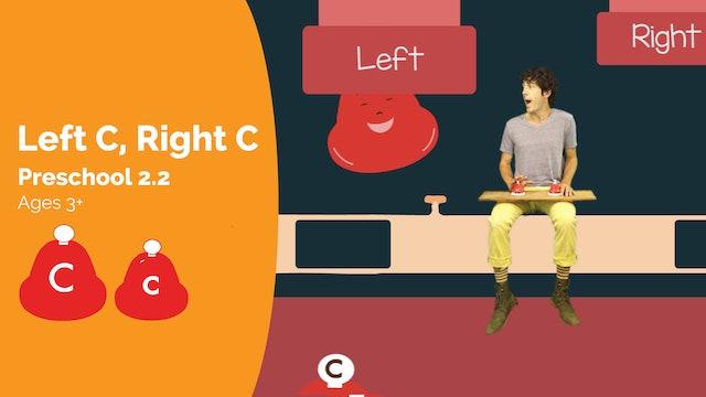 Left C, Right c (Preschool 2.2)