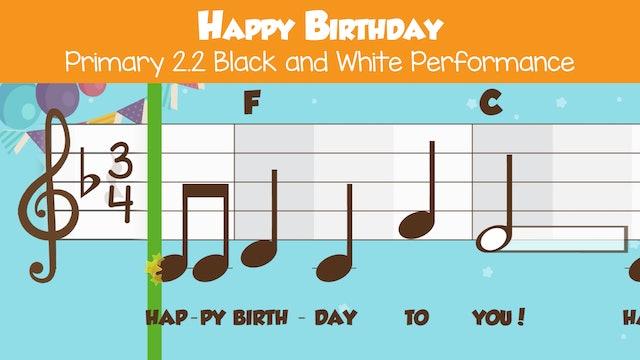 Happy Birthday  Performance B&W -- Primary 2.2.7)