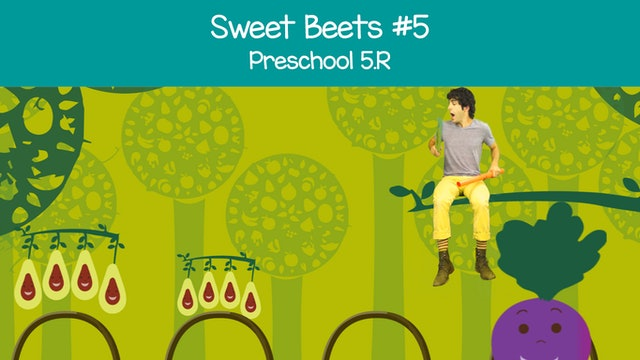 Sweet Beets #5 -- Avocado & 16th Notes (Preschool 5.R)