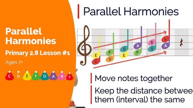 Primary 2.8 - Lesson 1 - Parallel Harmonies