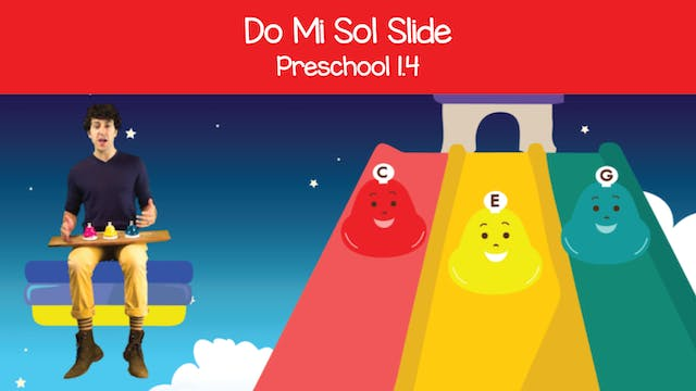 Do Mi Sol Slide (Preschool 1.4)