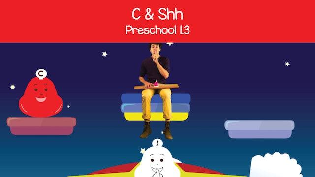 C & Shh (Preschool 1.3)