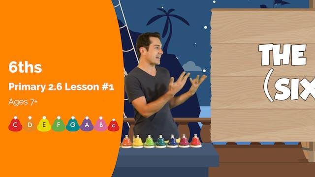 2.6 Lesson 1 - Sixths