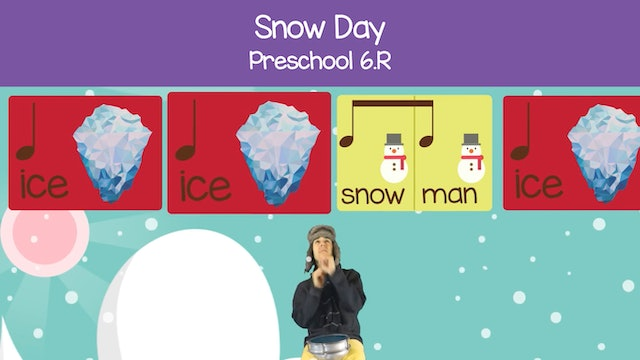 Snow Day (Preschool 6.R)