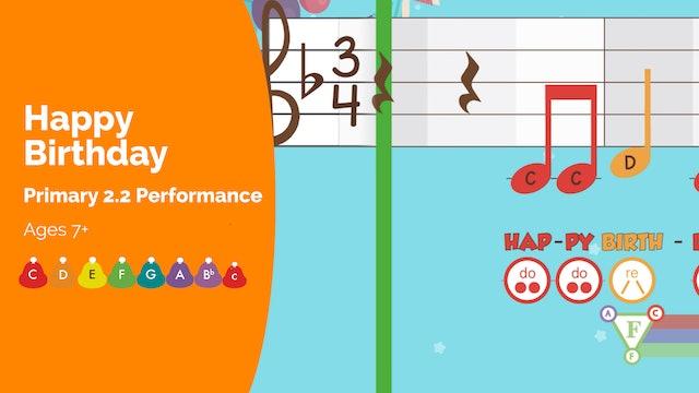 Happy Birthday (Performance -- Primary 2.2.6)