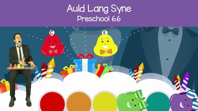 Auld Lang Syne (Preschool 6.6)