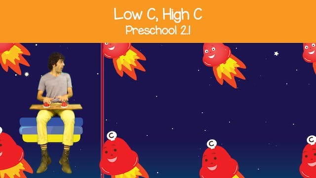Low C and High C (Preschool 2.1)