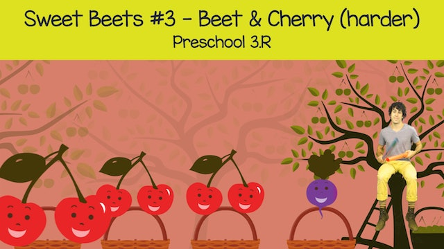 Sweet Beets #3 -- Beet & Cherry Harder (Preschool 3.R)