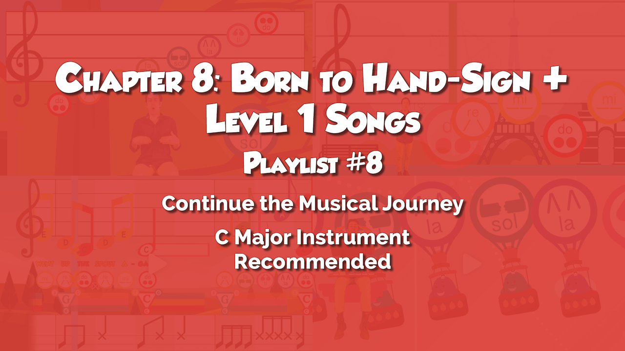 Chapter 8: Born to Hand-Sign + Level 1 Songs