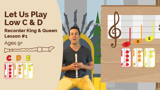 Let Us Play Low C and D (King & Queen -- Recorder Prodigies -- Lesson 1)