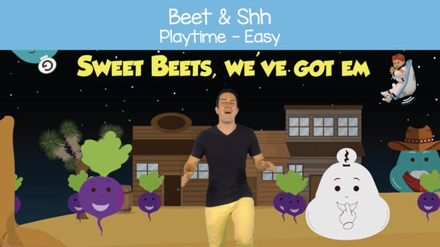 Beet & Shh (Playtime -- Easy)