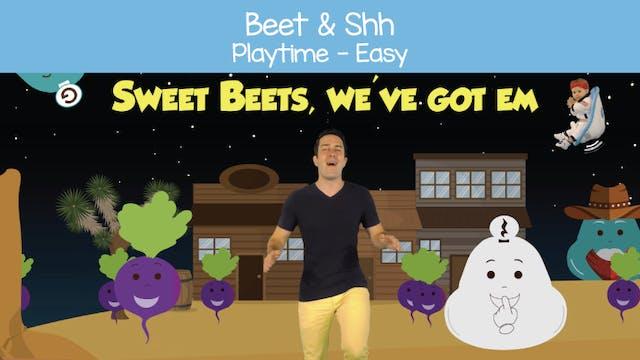 Beet & Shh (Playtime -- Easy)