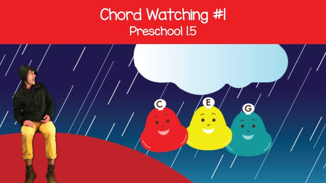 Chord Watching 1 (Preschool 1.5)