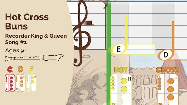 Hot Cross Buns CDE (King & Queen -- Recorder Prodigies -- Song 1)