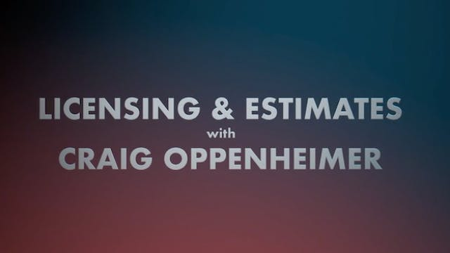 Licensing & Estimates with Craig Oppe...