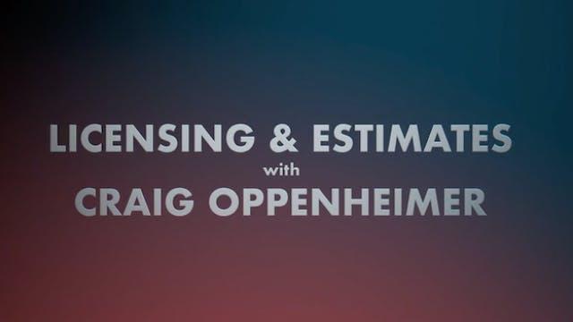Licensing & Estimates with Craig Oppenheimer