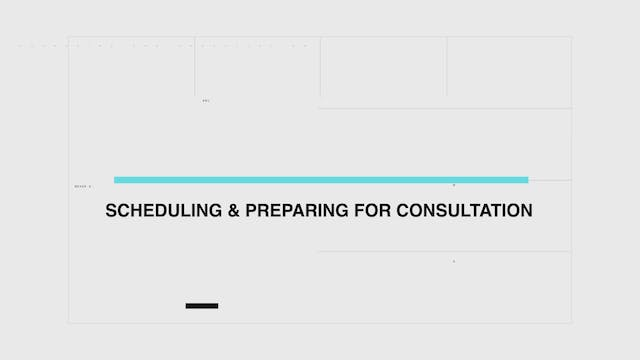 Scheduling & Preparing For The Consul...