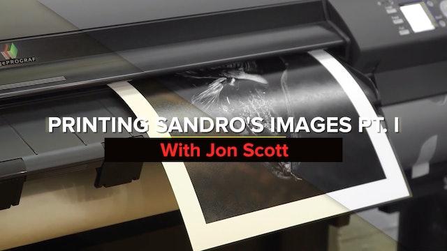 Printing Sandro's Images Pt. I