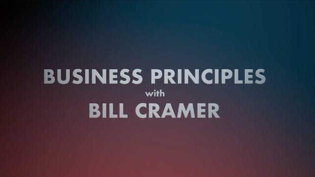 Business Principles with Bill Cramer