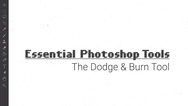The Dodge & Burn Tool
