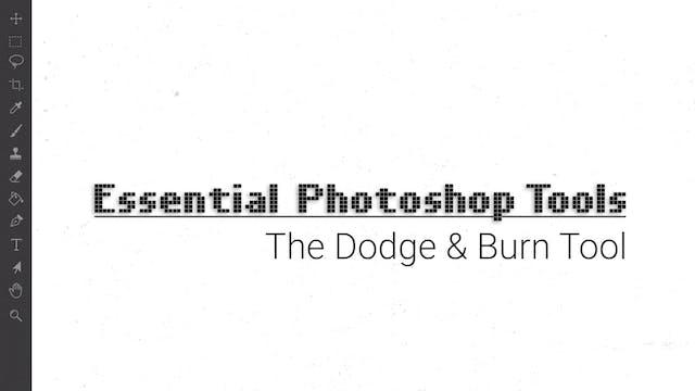 The Dodge & Burn Tool