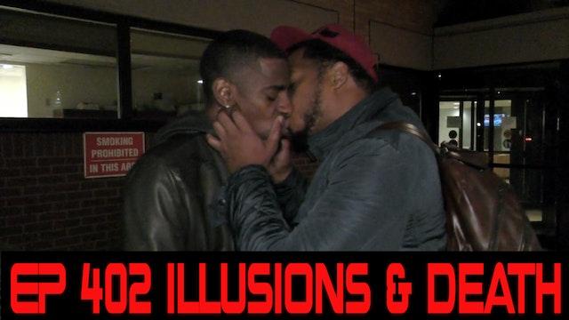 EP 402: Illusions & Death