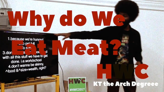 Why do We Eat Meat with KT the Arch Degree