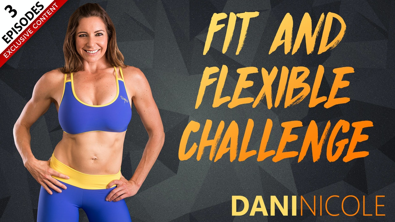 Fit & Flexible Challenge - Dani Nicole