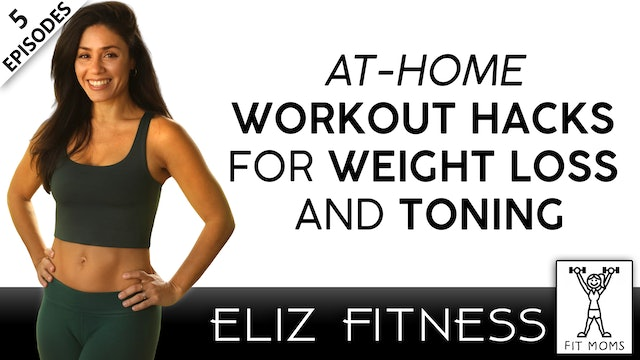 At-Home Workout Hacks for Weight Loss and Toning | Eliz Fitness with Fit Moms