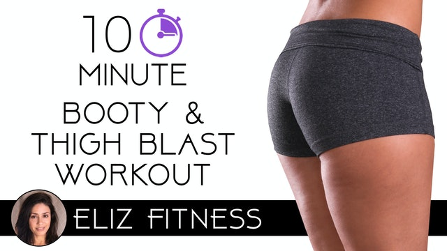 10 Minute Booty and Thigh Blaster Workout | Eliz Fitness