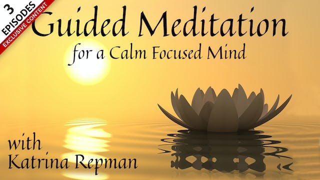 Guided Meditation For A Calm Focused Mind